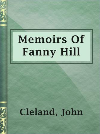 John Cleland: Memoirs of fanny hill : A New and Genuine Edition from the Original Text (London, 1749)