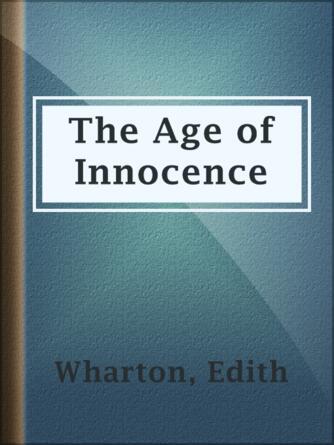 Edith Wharton: The age of innocence