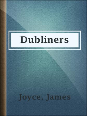 James Joyce: Dubliners