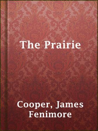 James Fenimore Cooper: The prairie