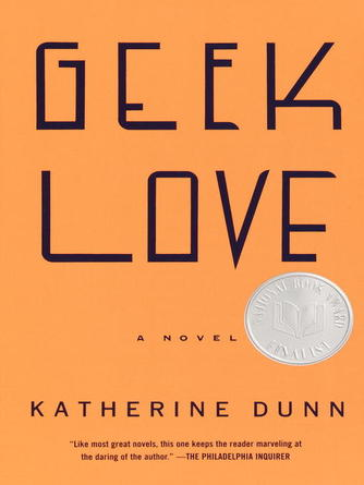 Katherine Dunn: Geek love : A Novel