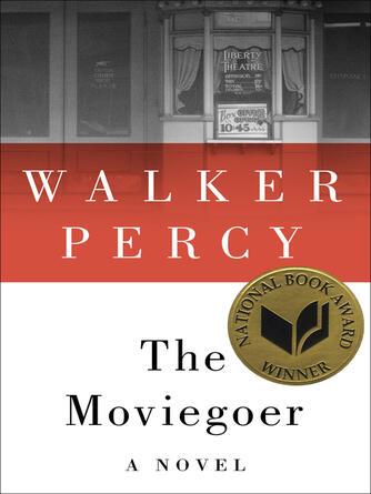 Walker Percy: The moviegoer