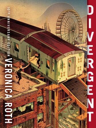 Veronica Roth: Divergent : Divergent Trilogy, Book 1