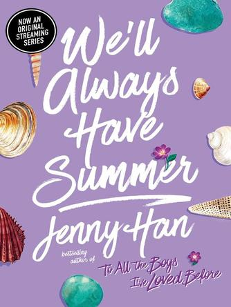 Jenny Han: We'll always have summer : The Summer I Turned Pretty Series, Book 3