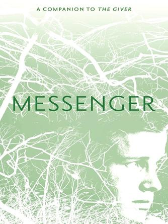 Lois Lowry: Messenger : The Giver Quartet, Book 3