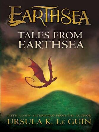 Ursula K. Le Guin: Tales from earthsea : Earthsea Cycle, Book 5