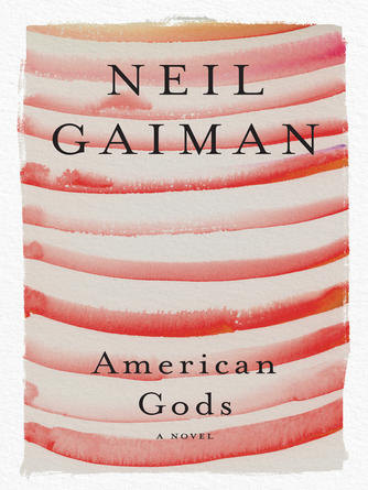 Neil Gaiman: American gods : A Novel