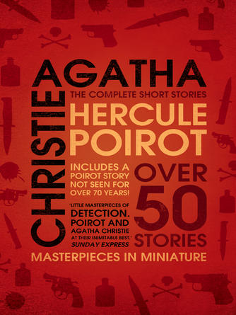 Agatha Christie: Hercule poirot : The Complete Short Stories