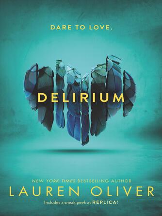 Lauren Oliver: Delirium : Delirium Series, Book 1