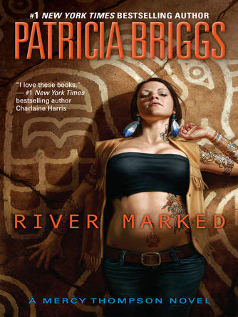 Patricia Briggs: River marked : Mercy Thompson Series, Book 6