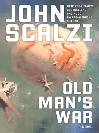 John Scalzi: Old man's war : Old Man's War Series, Book 1