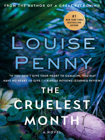 Louise Penny: The cruelest month : Chief inspector armand gamache series, book 3