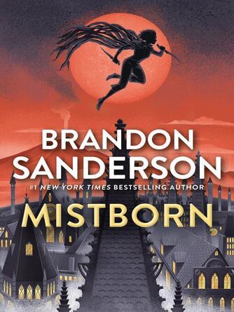 Brandon Sanderson: The final empire : Mistborn Series, Book 1