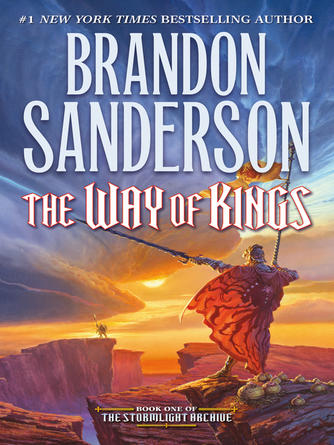 Brandon Sanderson: The way of kings : The Stormlight Archive Series, Book 1