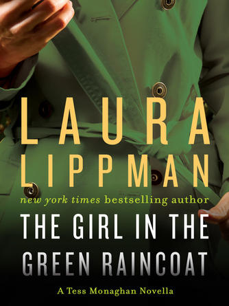 Laura Lippman: The girl in the green raincoat : Tess Monaghan Series, Book 11