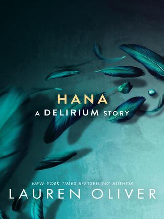 Lauren Oliver: Hana : Delirium Series, Book 1.5
