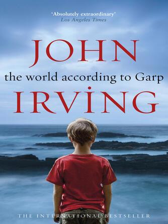 John Irving: The world according to garp