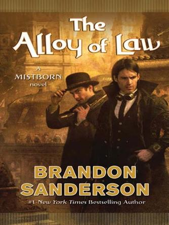 Brandon Sanderson: The alloy of law : Mistborn Series, Book 4