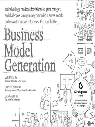 Alexander Osterwalder: Business model generation : A Handbook for Visionaries, Game Changers, and Challengers