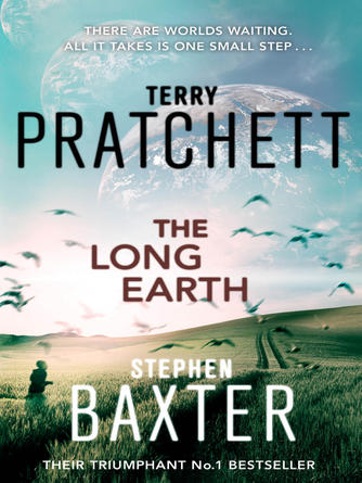 Terry Pratchett: The long earth : The Long Earth Series, Book 1