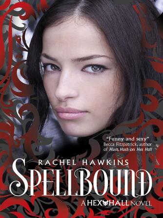 Rachel Hawkins: Spellbound : Hex Hall Series, Book 3