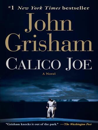 John Grisham: Calico joe : A Novel