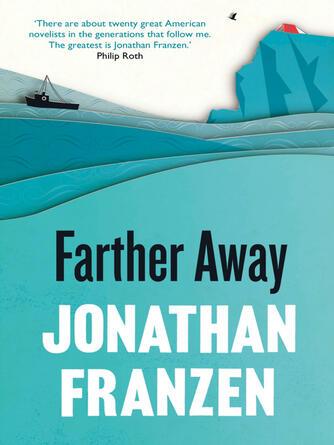 Jonathan Franzen: Farther away