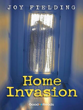 Joy Fielding: Home invasion