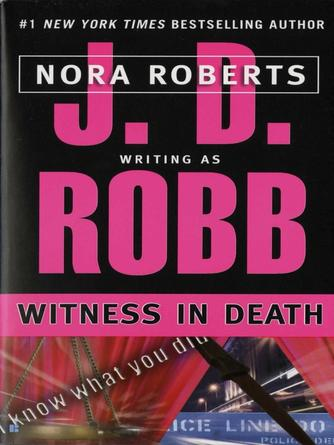 : Witness in death : In Death Series, Book 10