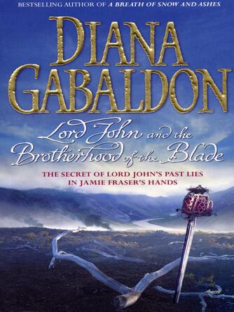 Diana Gabaldon: Lord john and the brotherhood of the blade : Outlander: lord john grey series, book 2