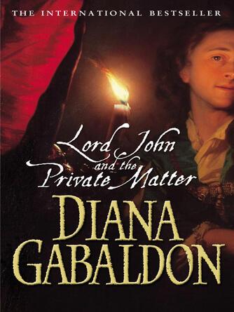 Diana Gabaldon: Lord john and the private matter : Outlander: lord john grey series, book 1