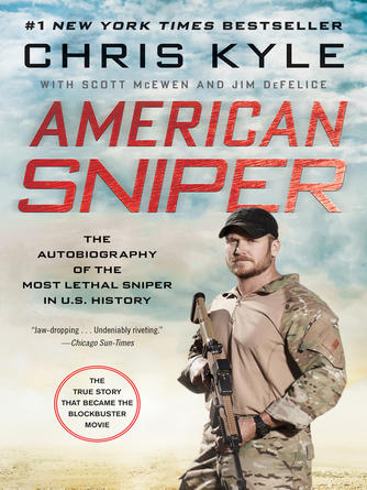 Chris Kyle: American sniper : The Autobiography of the Most Lethal Sniper in U.S. Military History