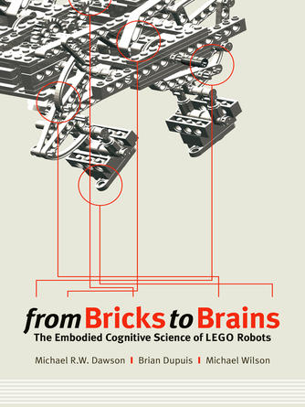 Michael Dawson: From bricks to brains : The Embodied Cognitive Science of LEGO Robots