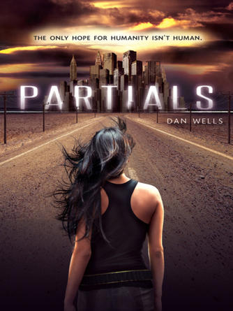 Dan Wells: Partials : Partials Series, Book 1