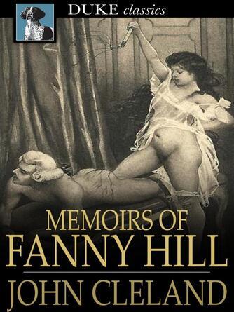 John Cleland: Memoirs of fanny hill : Memoirs of a woman of pleasure