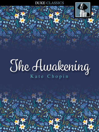 Kate Chopin: The awakening : And selected short stories