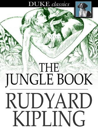 Rudyard Kipling: The jungle book : The jungle book series, book 1