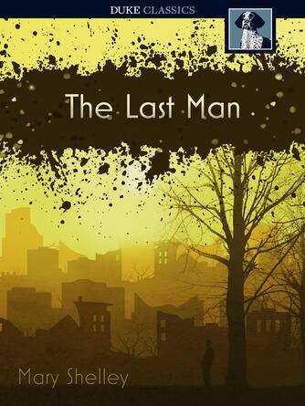 Mary Shelley: The last man