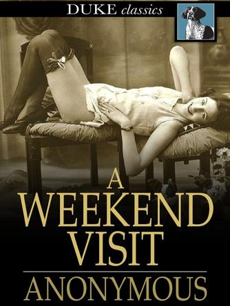 Anonymous: A weekend visit