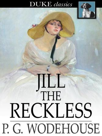 P. G. Wodehouse: Jill the reckless