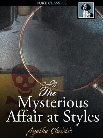 Agatha Christie: The mysterious affair at styles : Hercule poirot series, book 1