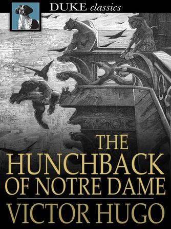 Victor Hugo: The hunchback of notre dame : Or, our lady of paris