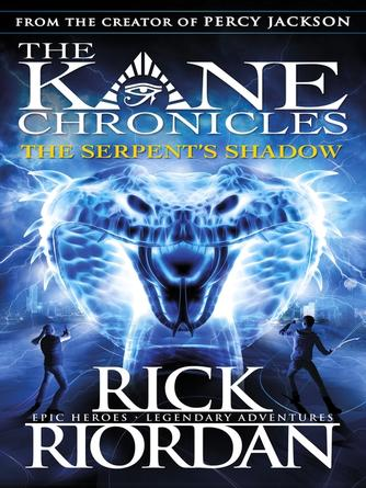 Rick Riordan: The serpent's shadow : The Kane Chronicles, Book 3