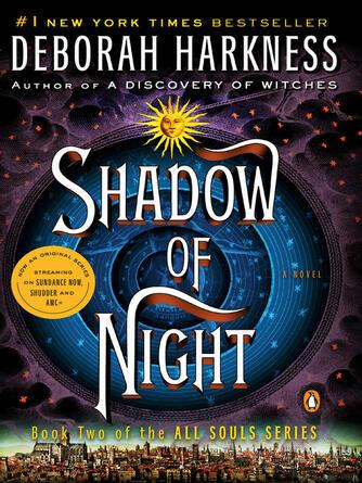 Deborah Harkness: Shadow of night : All Souls Trilogy, Book 2