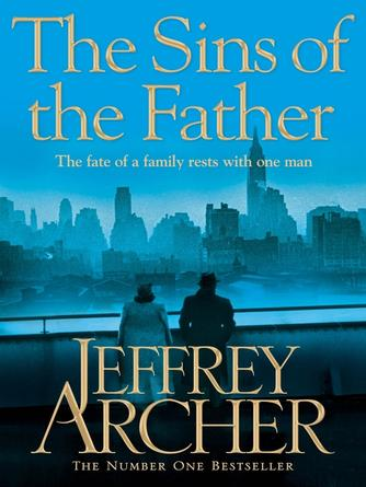 Jeffrey Archer: The sins of the father : Clifton Chronicles, Book 2