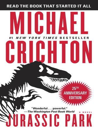 Michael Crichton: Jurassic park : Jurassic Park Series, Book 1