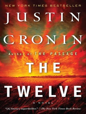 Justin Cronin: The twelve : The Passage Series, Book 2