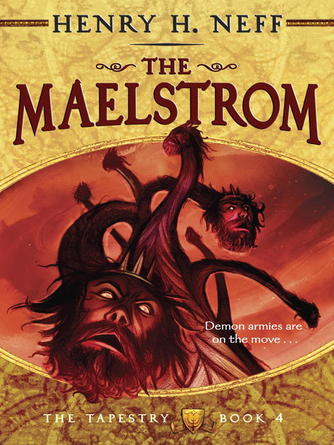 Henry H. Neff: The maelstrom : Book Four of The Tapestry