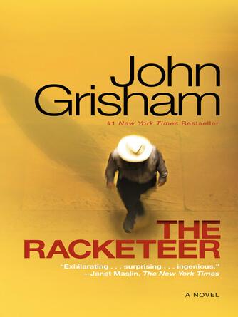John Grisham: The racketeer : A Novel