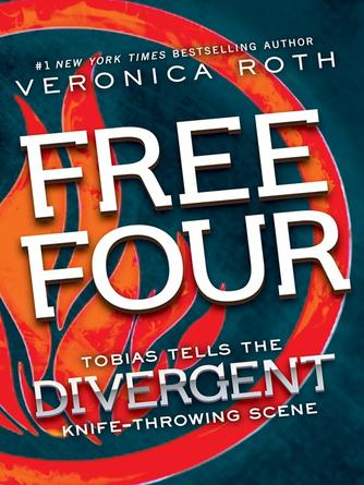 Veronica Roth: Free four: tobias tells the story : A Divergent Story